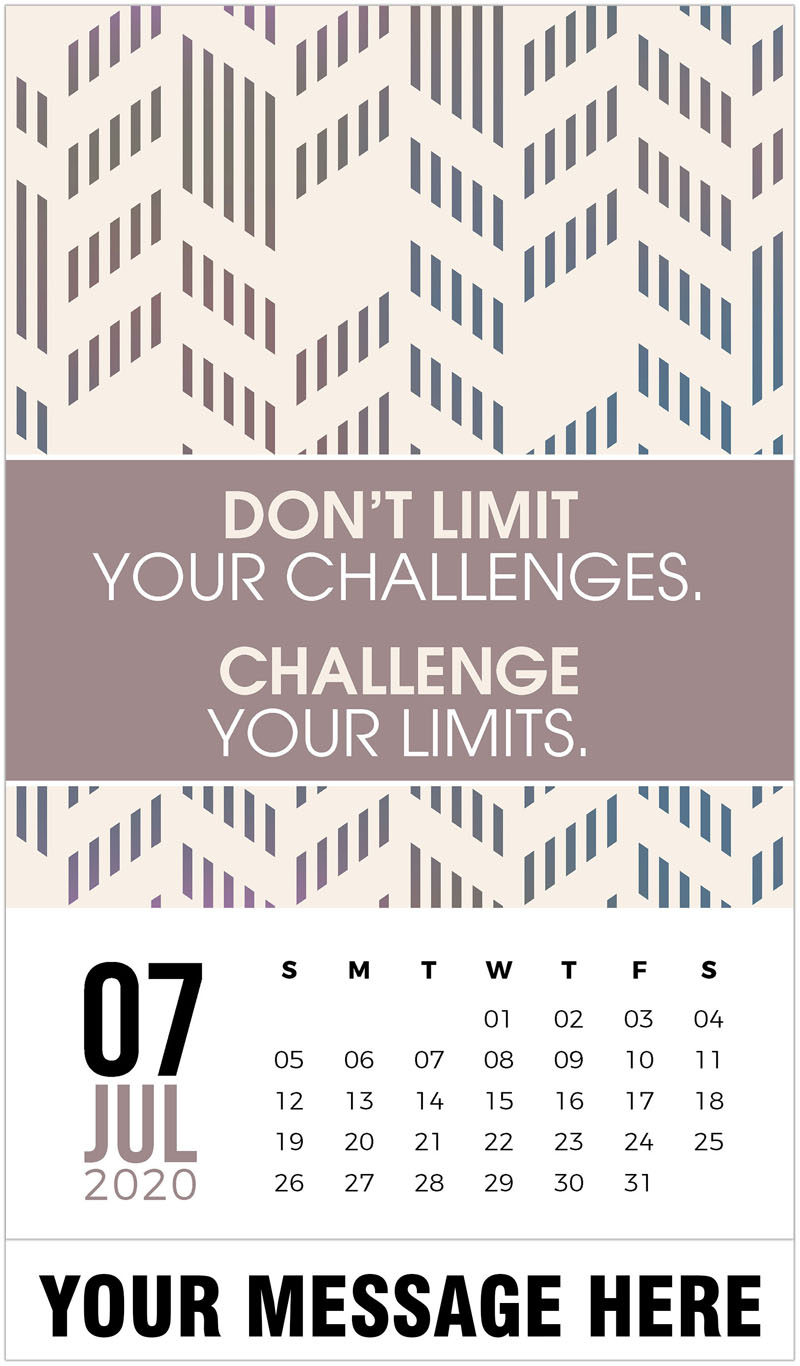 2020 Business Advertising Calendar - Don't limit your challenges. Challenge your limits. - July