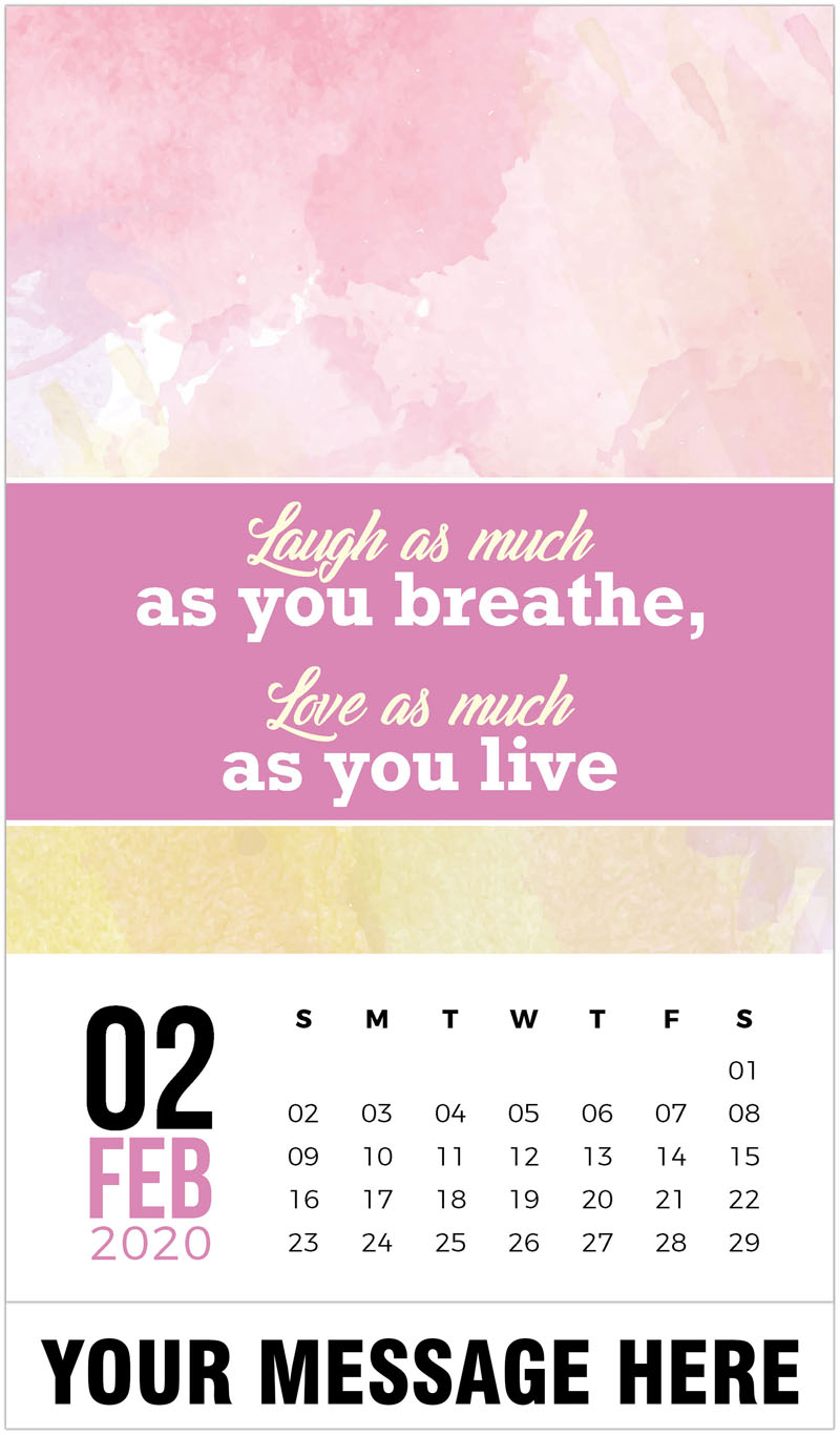 2020 Promo Calendar - Laugh as much as you breate, Love as much as you live. - February