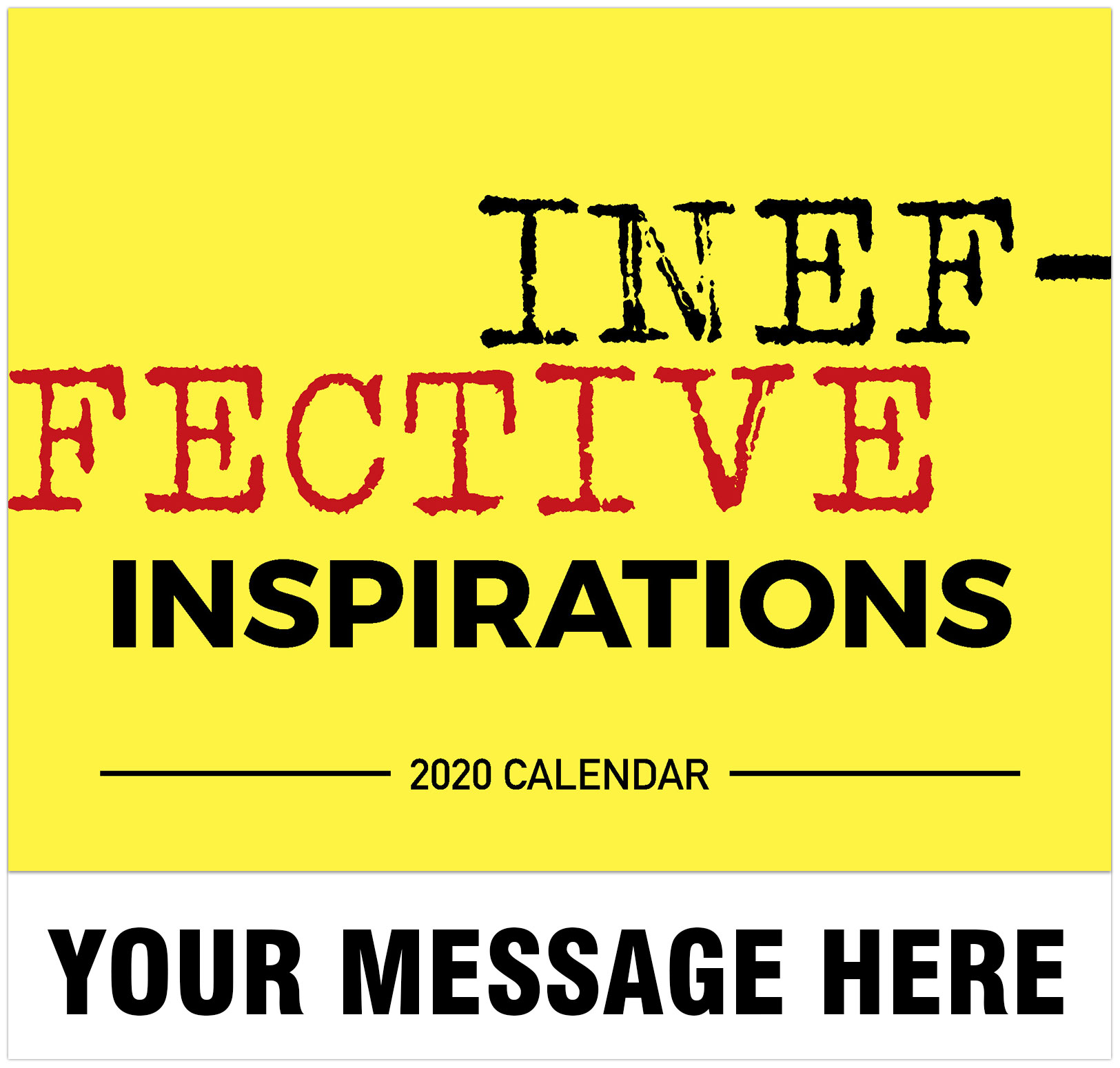 Ineffective Inspirations