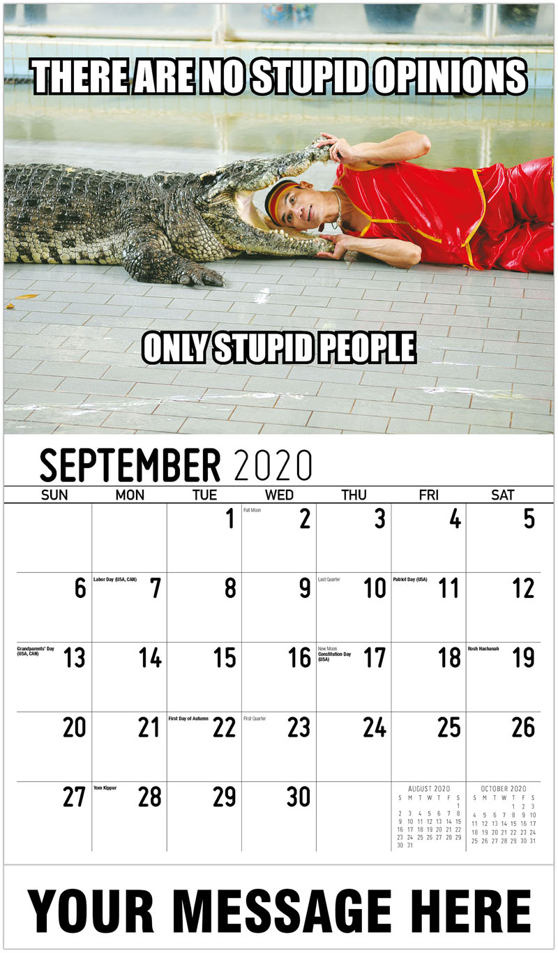 2020 Business Advertising Calendar - There Are No Stupid Opinions Only Stupid People - September