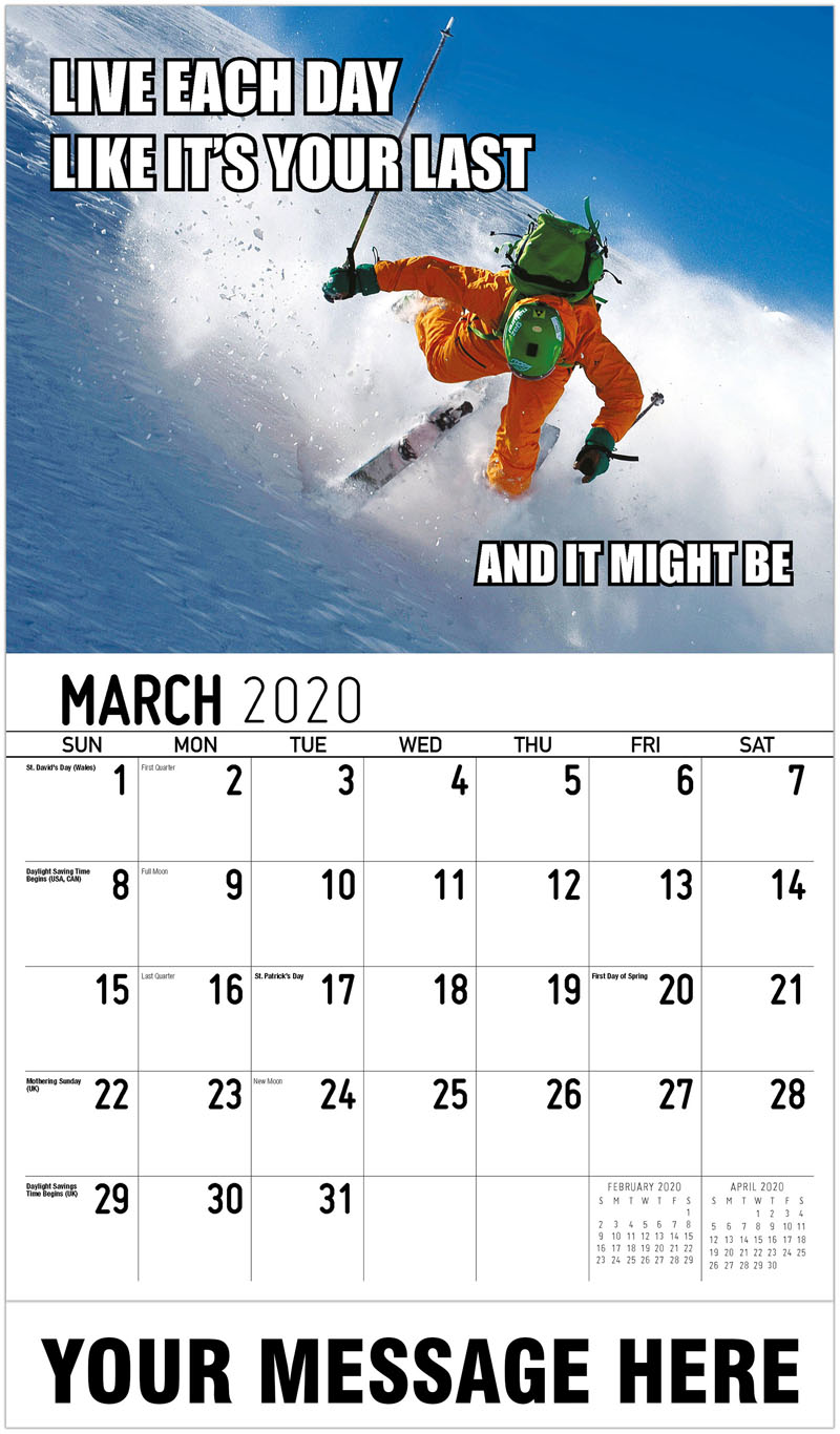 2020 Promotional Calendar - Live Each Day Like It'S Your Last And It Might Be - March