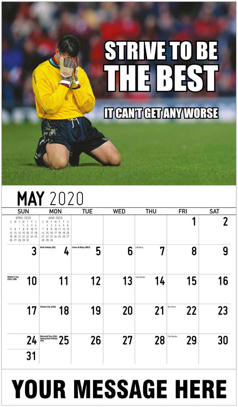 2020 Promotional Calendar - Strive To Be The Best It Can'T Get Any Worse - May