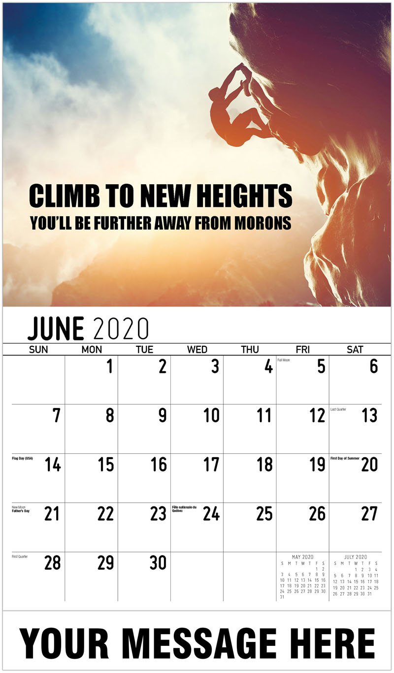 2020 Promotional Calendar - Climb To New Heights You'Ll Be Further Away From Morons - June