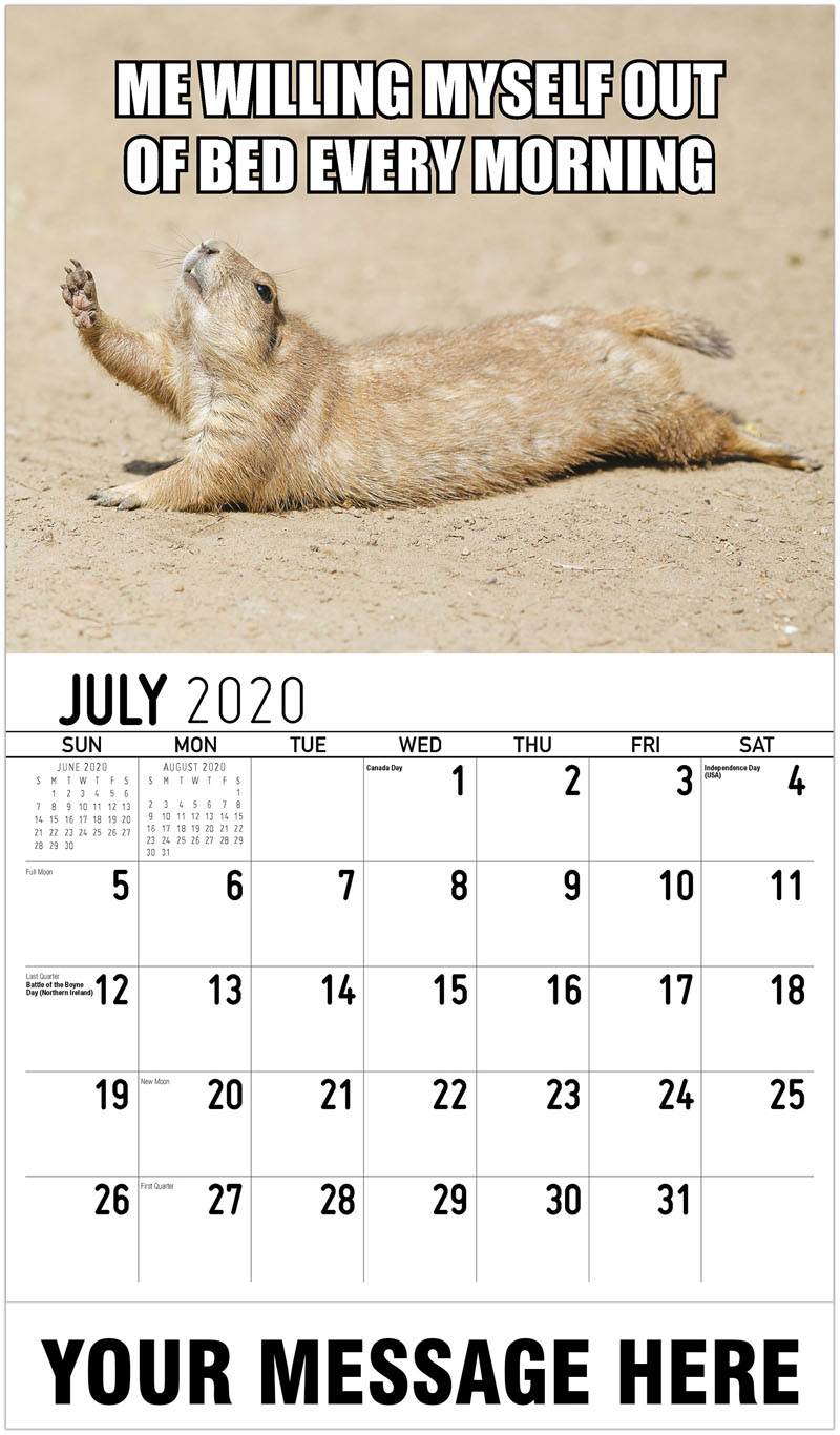 2020 Business Advertising Calendar - Me Willing Myself Out Of Bed Every Morning - July