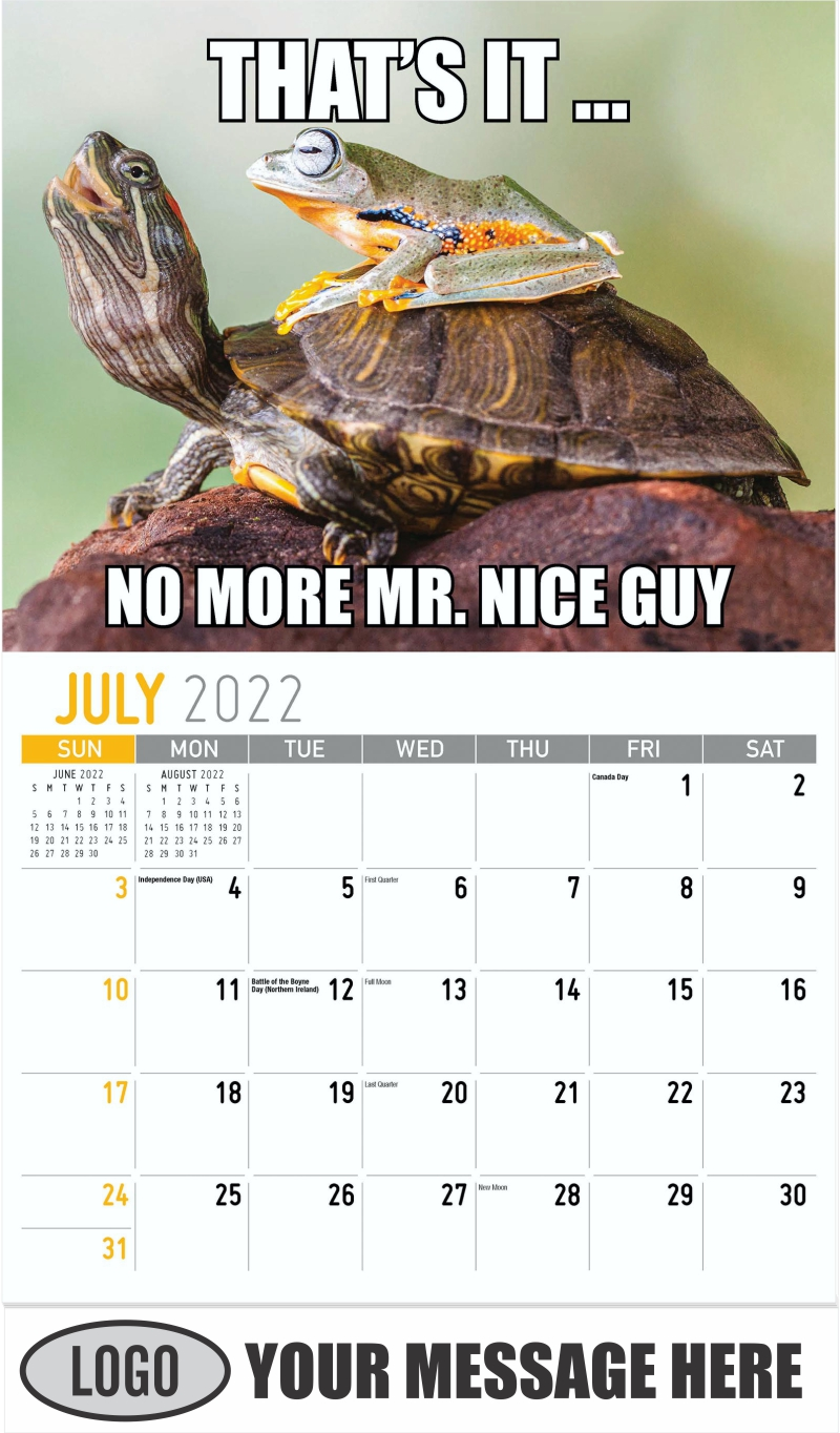 THAT'S IT… NO MORE MR. MICE GUY - July - The Memeing of Life 2022 Promotional Calendar
